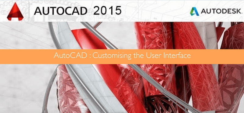 AutoCAD Customizing the User Interface
