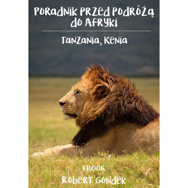 Wyprawa do Tanzanii i Kenii - zestaw - aktualny poradnik przed podróżą do Tanzanii i Kenii