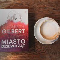 """""""Miasto dziewcząt"""" Elizabeth Gilbert"""