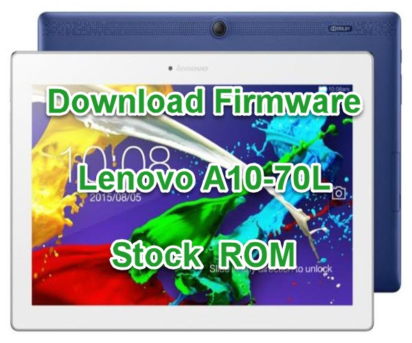 Download Lenovo A10-70L Stock Firmware