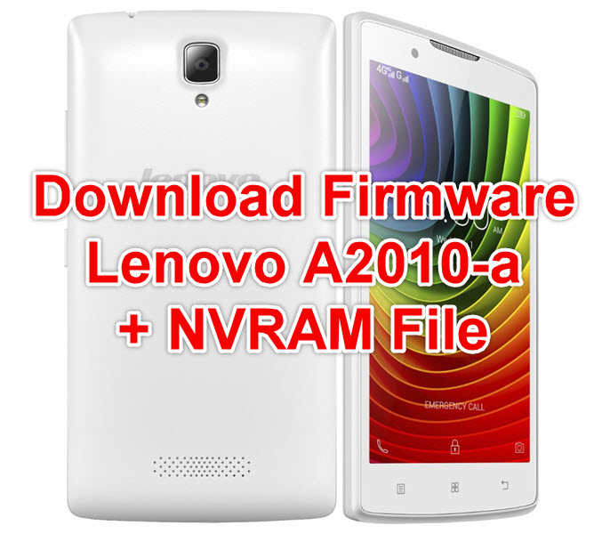 Download Firmware Lenovo A2010-a + NVRAM File