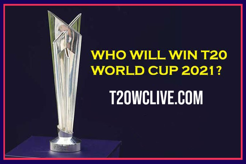 Who will win the T20 World Cup 2021 Prediction