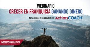 'Crecer en franquicia ganando dinero', webinario en colaboración con ActionCOACH