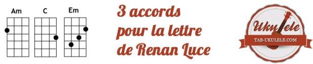 trois-accords-ukulele-renan-luce-la-lettre