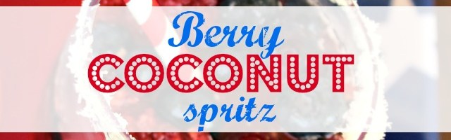 July 4th Cocktail: Berry Coconut Spritz