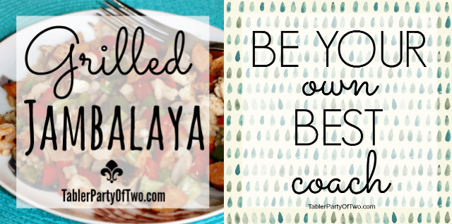 Grilled Jambalaya and How to Be Your Own Best Coach