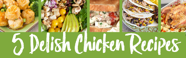 5 Delish Chicken Recipes Plus Sunday Features {70}