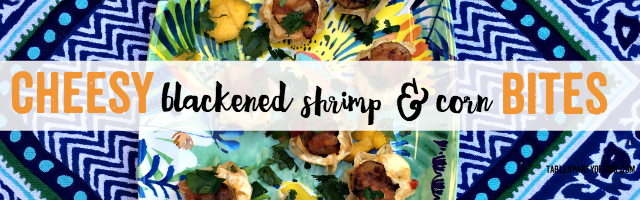 Cheesy Blackened Shrimp & Corn Bites and Giveaway