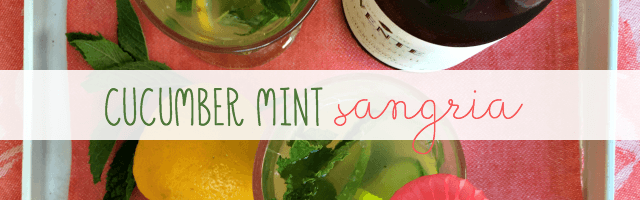 Cucumber Mint Sangria: Let's Celebrate My Two Year Blogiversary!