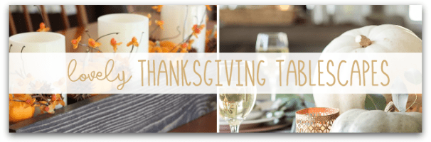 Thanksgiving Tablescapes and Sunday Features {102}