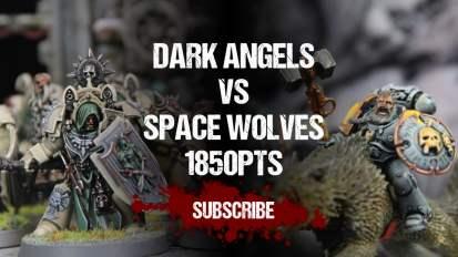 Warhammer 40,000 Battle Report: Dark Angels vs Space Wolves 1850pts