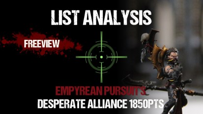 List Analysis: Empyrean Pursuit's Desperate Alliance 1850pts