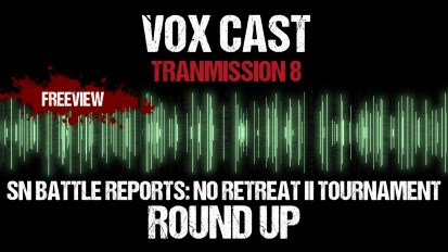 Vox Cast Transmission 8: SN Battle Reports No Retreat II Tournament Roundup