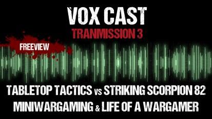 Vox Cast Transmission 3: Striking Scorpion 82, Miniwargaming & more!!