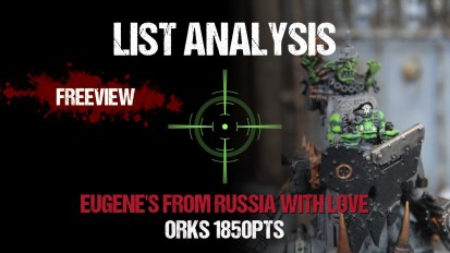 List Analysis: Eugene's From Russia With Love's Orks & Legion of The Damned Allies 1850pts