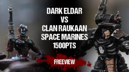 Warhammer 40,000 Battle Report: Dark Eldar vs Iron Hands Space Marines 1500pts