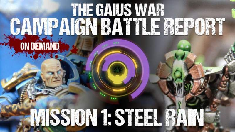 Warhammer 40,000 Campaign Battle Report - The Gaius War Mission 1: Steel Rain