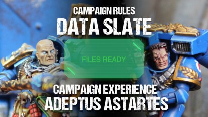 Campaign Rules Data Slate: Adeptus Astartes Campaign Experience