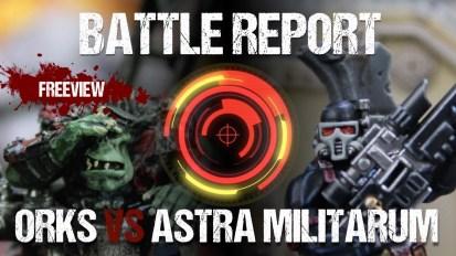 Warhammer 40,000 Battle Report: Orks vs Astra Militarum 1850pts