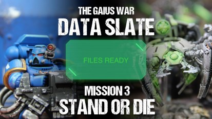 The Gaius War Data Slate: Mission 3 Stand or Die