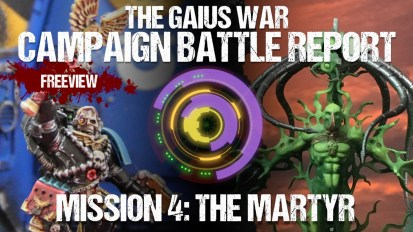 Warhammer 40,000 Campaign Battle Report: The Gaius War Mission 4 – The Martyr