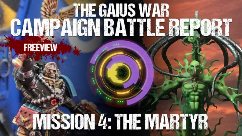 Warhammer 40,000 Campaign Battle Report: The Gaius War Mission 4 - The Martyr