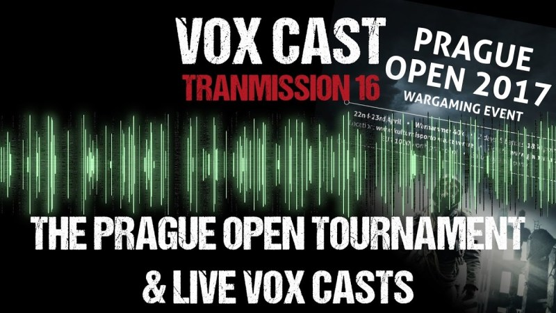 Vox Cast Tranmission 16: The Prague Open & Live Vox Casts