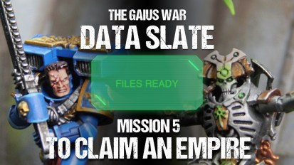 The Gaius War Data Slate: Mission 5 To Claim An Empire