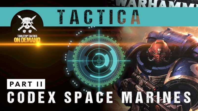 Tactica: Warhammer 40,000 8th Edition Codex Space Marines Part II