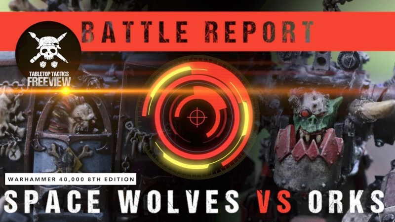 Warhammer 40,000 8th Ed Battle Report: Space Wolves vs Orks 2000pts