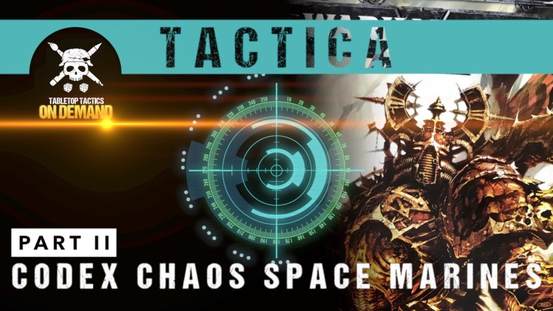 Tactica: Warhammer 40,000 8th Edition Chaos Space Marines Part II