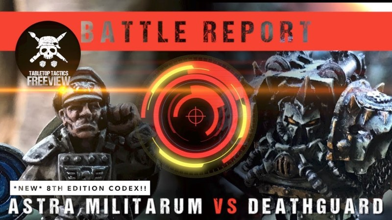 Warhammer 40,000 8th Edition Battle Report: *NEW* Astra Militarum vs Deathguard 2000pts