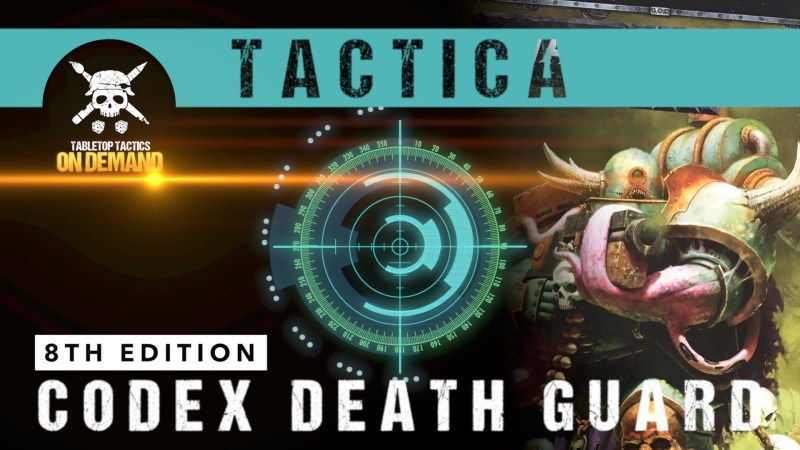 Tactica: Warhammer 40,000 8th Edition Codex Death Guard