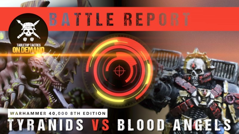 Warhammer 40,000 8th Edition Battle Report: Tyranids vs Blood Angels 2000pts