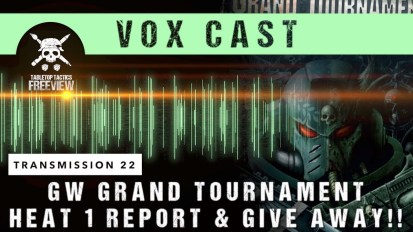 Vox Cast Transmission 22: GW Grand Tournament Heat 1 Report & Give Away!!