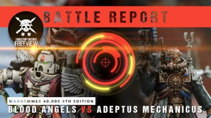 Warhammer 40,000 8th Edition Battle Report: Blood Angels vs Adeptus Mechanicus 2000pts