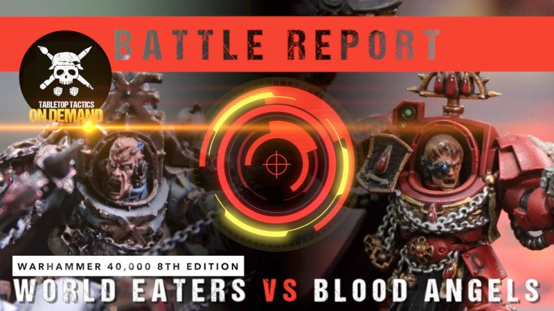 Warhammer 40,000 8th Edition Battle Report: World Eaters vs Blood Angels 2000pts