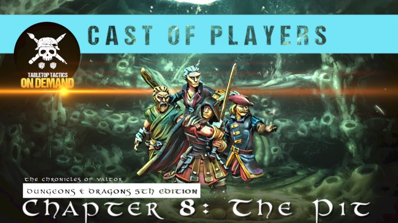 Dungeons & Dragons Cast of Players: Chapter 8 - The Pit