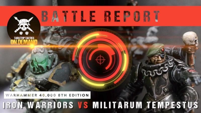 Warhammer 40,000 8th Edition Battle Report: Iron Warriors vs Militarum Tempestus 2000pts