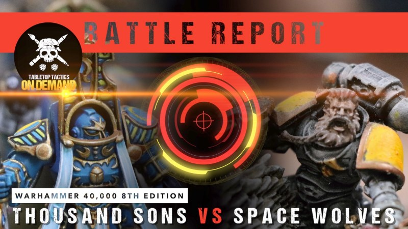 Warhammer 40,000 8th Edition Battle Report: Thousand Sons vs Space Wolves 2000pts