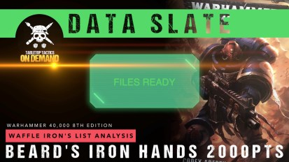 Warhammer 40,000 Data Slate: Waffle Iron's List Analysis – Beard's Iron Hands 2000pts