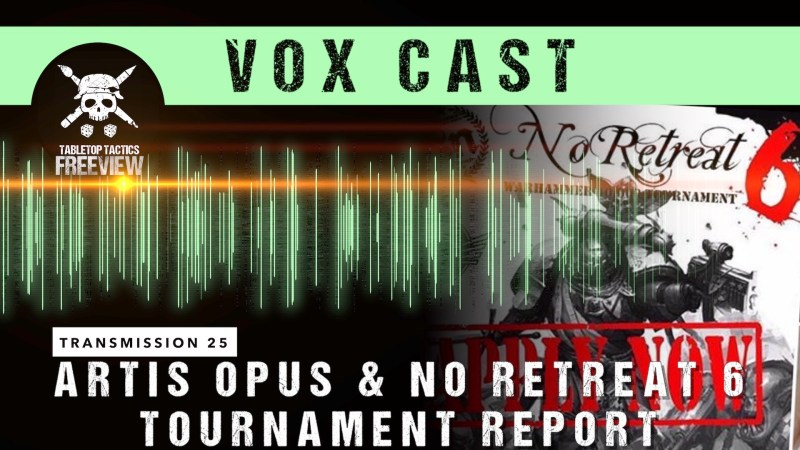 Vox Cast Transmission 25: Artis Opus & No Retreat 6 Tournament Report