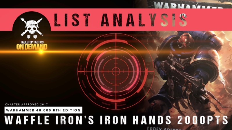 Warhammer 40,000 8th Edition List Analysis: Waffle Iron's Iron Hands 2000pts