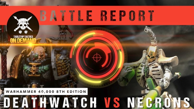 Warhammer 40,000 8th Edition Battle Report: Deathwatch vs Necrons 2000pts