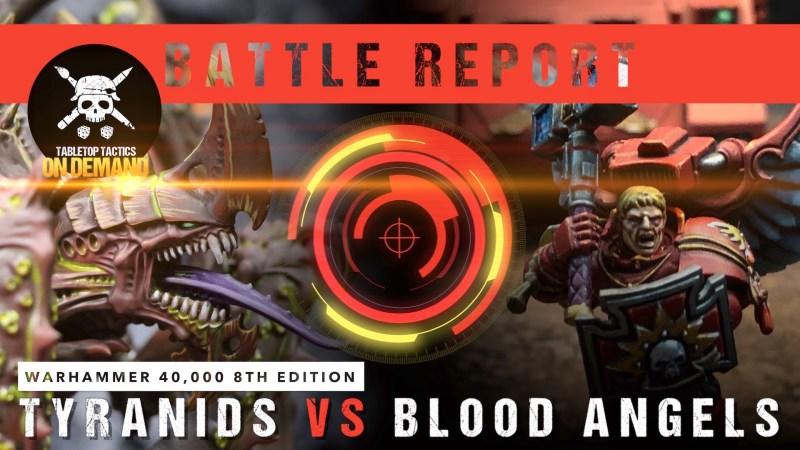 Warhammer 40,000 Battle Report: Tyranids vs Blood Angels 1750pts