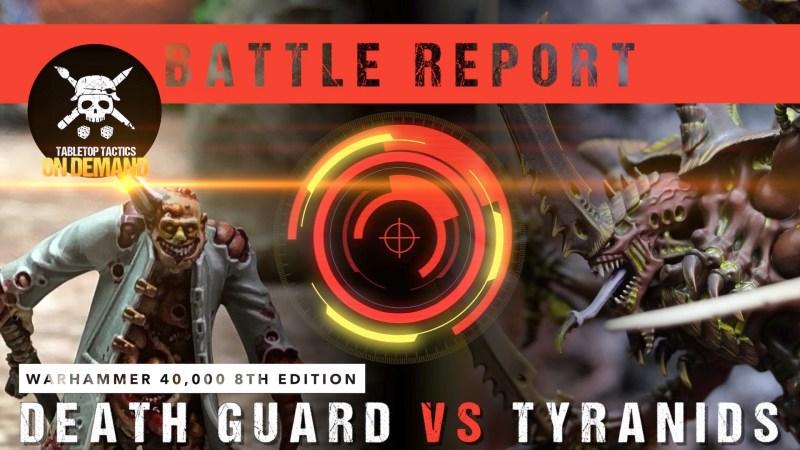 Warhammer 40,000 Battle Report: Death Guard vs Tyranids 2000pts