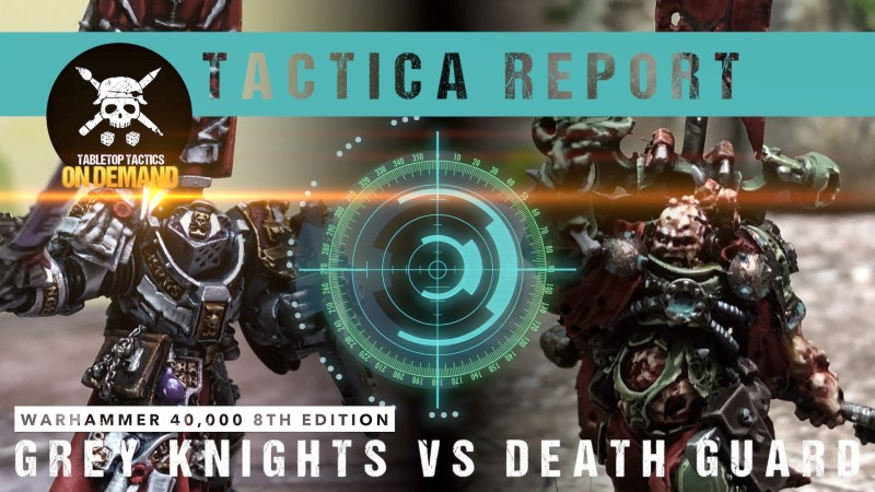 Warhammer 40,000 Tactica Report: Grey Knights vs Death Guard 1750pts