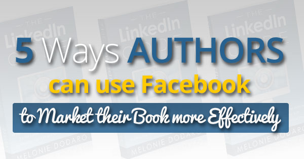 5 Ways Authors can use Facebook to Sell Books