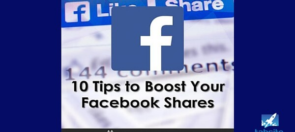 10 Tips to Boost Your Facebook Shares 315