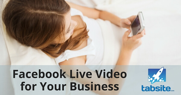 Facebook Live Video for Your Business